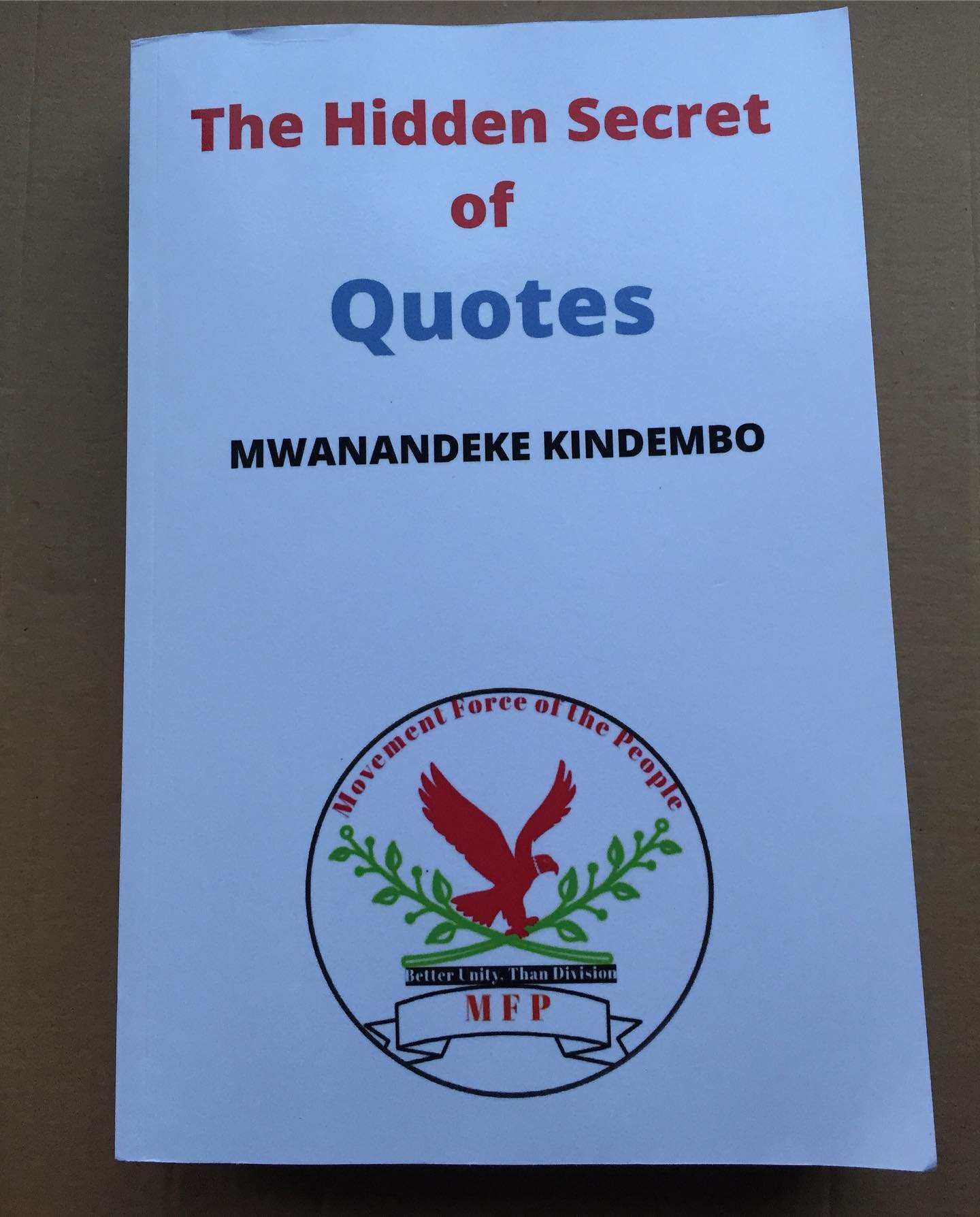 The Hidden Secret of Quotes By Mwanandeke Kindembo